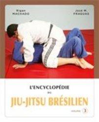 Encyclopédie du jiu-jitsu brésilien. Volume 3