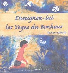 Enseignez-lui les Yogas du Bonheur