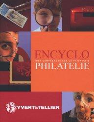 Encyclo-philatélie. Tout comprendre sur la philatélie
