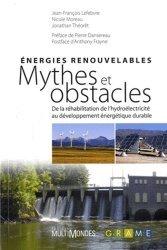 Energies renouvelables : mythes et obstacles