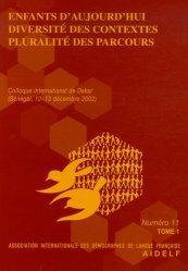 Enfants d'aujourd'hui, diversité des contextes, pluralité des parcours Pack en 2 volumes. Colloque international de Dakar (10-13 décembre 2002) N° 11