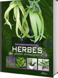 Encyclopédie essentielle des Herbes et plantes aromatiques
