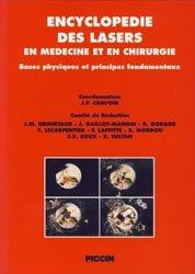Encyclopédie des lasers en médecine et en chirurgie