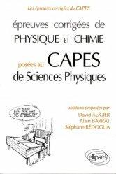 Épreuves corrigées de physique et chimie posées au Capes de Sciences Physiques