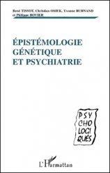 Epistémologie génétique et psychiatrie