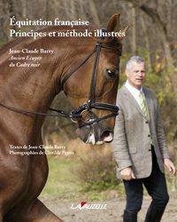 Equitation francaise, principes et méthode illustrés