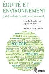 Equité et environnement. Quel(s) modèle(s) de justice environnementale