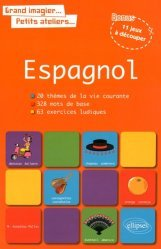 Espagnol. 20 thèmes de la vie courante, 328 mots de base, 63 exercices ludiques