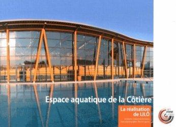 Espace aquatique de la Côtière. Volume 1, La réalisation de LILO