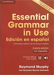 Essential Grammar in Use - Spanish Edition - Book with Answers and Interactive eBook