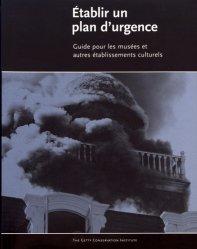 Etablir un plan d'urgence. Guide pour les musées et autres établissements culturels