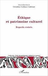 Ethique et patrimoine culturel. Regards croisés
