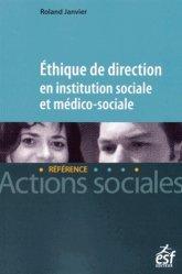 Ethique de direction en institution sociale et médico-sociale
