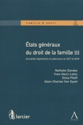 Etats généraux du droit de la famille. Volume 3, Actualités législatives et judiciaires en 2017 et 2018