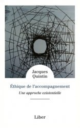ETHIQUE DE L'ACCOMPAGNEMENT - UNE APPROCHE EXISTENTIELLE  |
