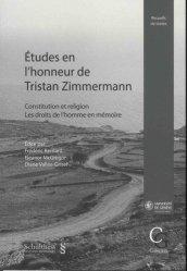 Etudes en l'honneur de Tristan Zimmermann. Constitution et religion - Les droits de l'homme en mémoire