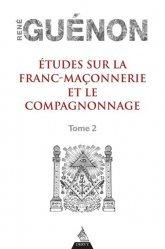 Etudes sur la franc-maconnerie et le compagnonnage - tome 2
