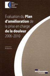 Evaluation du Plan d'amélioration de la prise en charge de la douleur 2006-2010