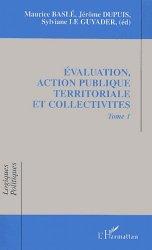 Evaluation, action publique territoriale et collectivités. Tome 1