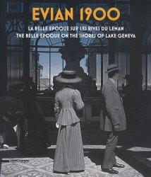 Evian 1900. La belle époque sur les rives du Léman, Edition bilingue français-anglais