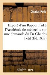 Exposé d'un Rapport fait à l'Académie de médecine sur une demande du Dr Charles Petit