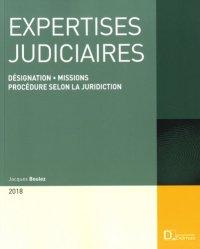 Expertises judiciaires. Désignation, missions, procédure selon la juridiction, Edition 2018
