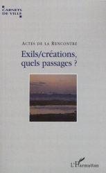Exils/créations, quels passages ? Actes du colloque