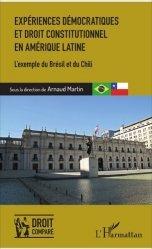 Expériences démocratiques et droit constitutionnel en Amérique latine. L'exemple du Brésil et du Chili