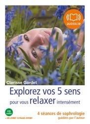 Explorez vos cinq sens pour vous relaxer intensément