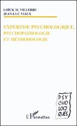 Expertise psychologique, psychopathologie et méthodologie