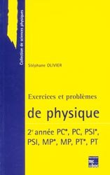 Exercices et problèmes de physique 2ème année PC*, PC, PSI*, PSI, MP*, MP, PT*, PT