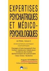Expertises psychiatriques et médico-psychologiques au pénal. Volume 3, Données psychiatriques, psychologiques et psychopathologiques