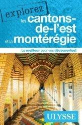 EXPLOREZ  -  LES CANTONS-DE-L'EST ET LA MONTEREGIE (EDITION 2021)  |