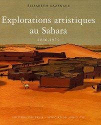Explorations artistiques au Sahara. 1850-1975