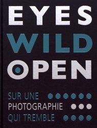 Eyes Wild Open. Edition bilingue français-anglais