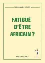 Fatigué d'être Africain