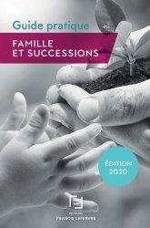 Famille et successions. Guide pratique, Edition 2020
