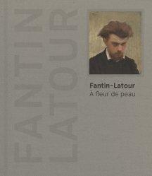 Fantin-Latour. A fleur de peau