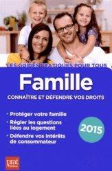 Famille. Connaître et défendre vos droits, Edition 2015