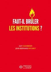 Faut-il brûler les institutions