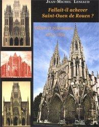 Fallait-il achever Saint-Ouen de Rouen ? Débats et polémiques, 1837-1852