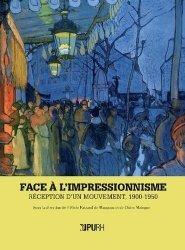 Face à l'impressionnisme. Réception d'un mouvement, 1900-1950