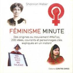 Féminisme minute. Des origines au mouvement #MeToo, 200 idées, courants et personnages clés expliqués en un instant