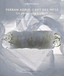 Ferran Adria, l'art des mets. Un philosophe à elBulli