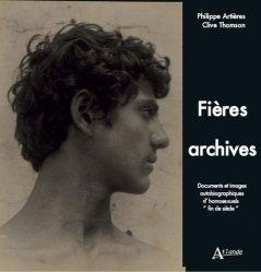 Fières archives. Documents et images autobiographiques d'homosexuels