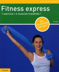 Fitness express. 1 exercice = 4 muscles travaillés !