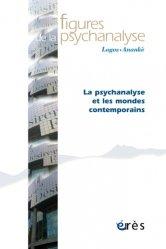 Figures de la psychanalyse N° 30 : La psychanalyse et les mondes contemporains