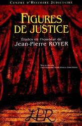Figures de justice. Etudes en l'honneur de Jean-Pierre Royer