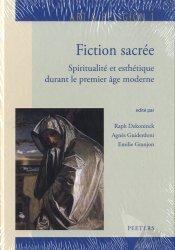 Fiction sacrée. Spiritualité et esthétique durant le premier âge moderne