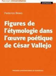 Figures de l'étymologie dans l'oeuvre poétique de César Vallejo